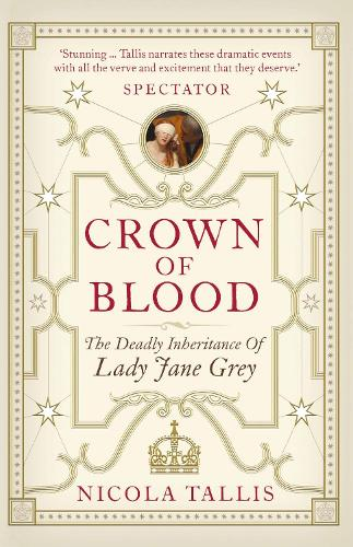 Crown of Blood: The Deadly Inheritance of Lady Jane Grey (Paperback)