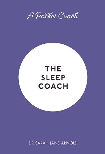 A Pocket Coach: The Sleep Coach - Pocket Guides to Self-Care (Hardback)