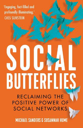 Social Butterflies: Reclaiming the Positive Power of Social Networks (Hardback)