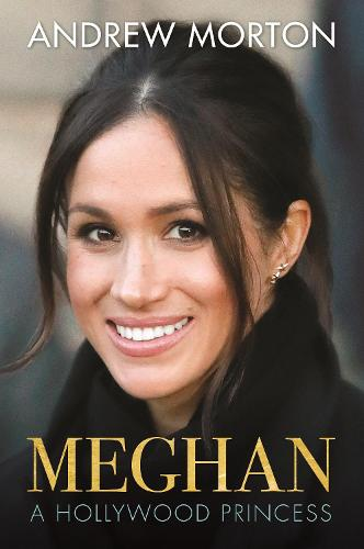 Meghan: A Hollywood Princess (Hardback)