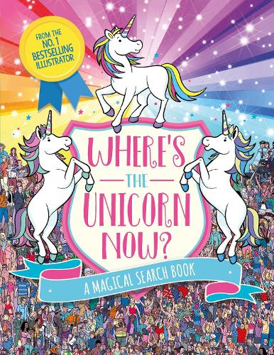 Where's the Unicorn Now?: A Magical Search-and-Find Book - Search and Find Activity (Paperback)