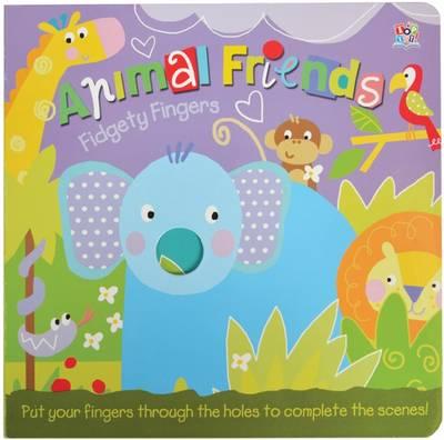 Animals Friends - Fidgety Fingers (Board book)