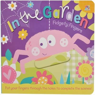 In the Garden - Fidgety Fingers (Board book)