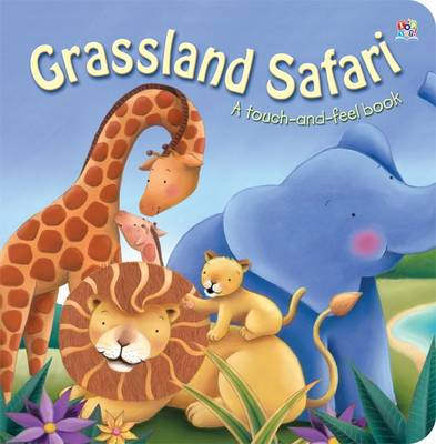 Grass Land Safari: Touch and Feel (Hardback)