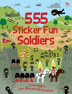 555 Sticker Fun Soldiers - 555 Sticker Books (Paperback)