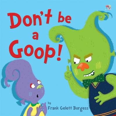 Don't be a Goop! (Paperback)