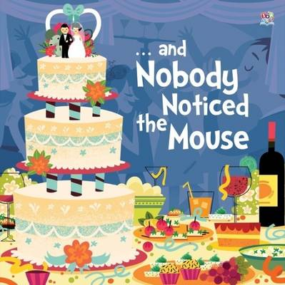 - and Nobody Noticed the Mouse (Paperback)