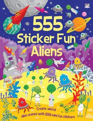 555 Sticker Fun Aliens - 555 Sticker Fun (Paperback)