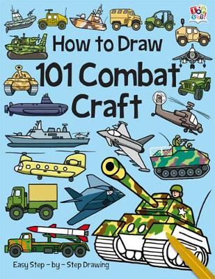 101 Combat Craft - How To Draw 101 (Paperback)