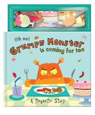 Oh No! Grumpy Monster is Coming for Tea - Magnetic Storybooks (Hardback)