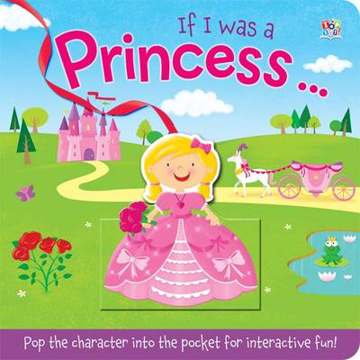 If I Was a Princess - Pop-It Pocket (Board book)
