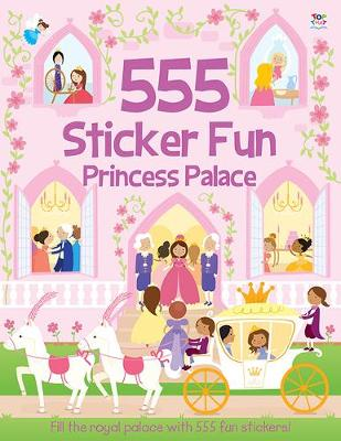 555 Sticker Fun Princess Palace - 555 Sticker Fun (Paperback)