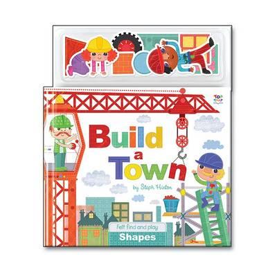 Build a Town - Steph Hinton Find and Play Felt Books (Hardback)
