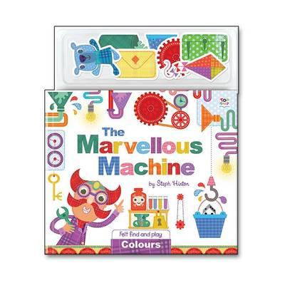 The Marvellous Machine - Steph Hinton Find and Play Felt Books (Hardback)