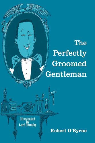 The Perfectly Groomed Gentleman (Hardback)