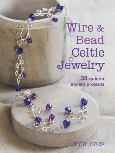 Wire and Bead Celtic Jewelry: 35 Quick & Stylish Projects (Paperback)