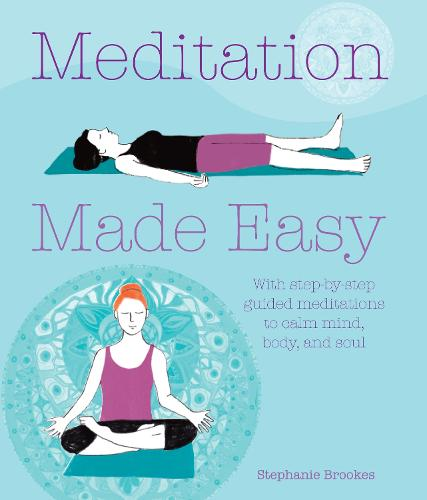 Meditation Made Easy: With Step-by-Step Guided Meditations to Calm Mind, Body, and Soul (Paperback)