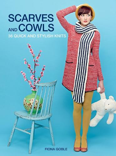 Scarves and Cowls: 36 Quick and Stylish Knits (Paperback)