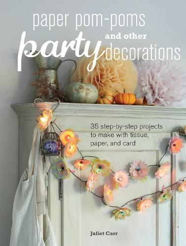 Paper Pom-Poms and other Party Decorations (Paperback)