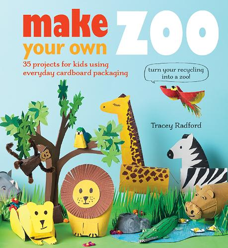 Make Your own Zoo: 35 Projects for Kids Using Everyday Cardboard Packaging (Paperback)