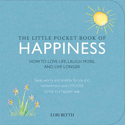 The Little Pocket Book of Happiness: How to Love Life, Laugh More, and Live Longer (Paperback)