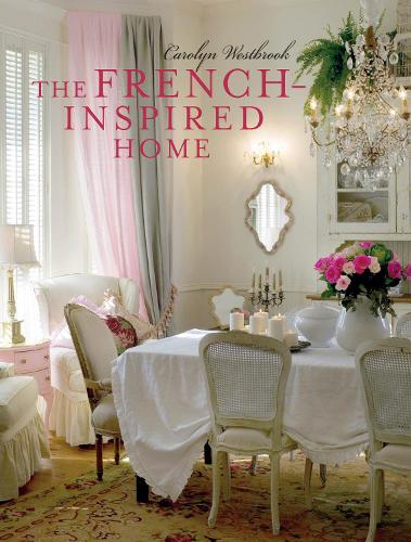 The French-Inspired Home (Hardback)