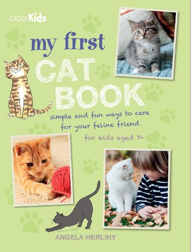 My First Cat Book: Simple and Fun Ways to Care for Your Feline Friend for Kids Aged 7+ (Paperback)