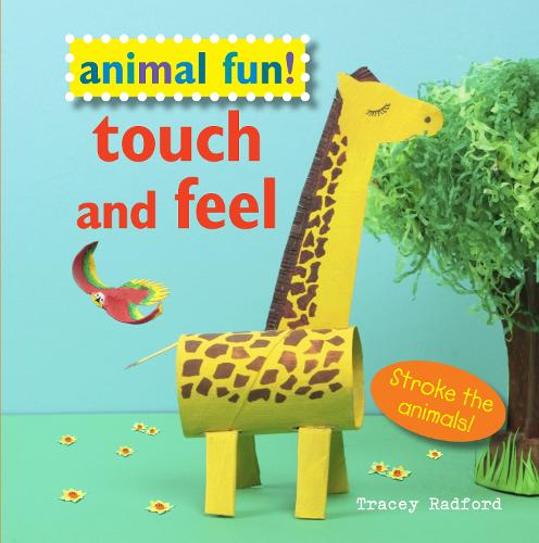 Animal Fun! Touch and Feel: Stroke the Animals! (Hardback)