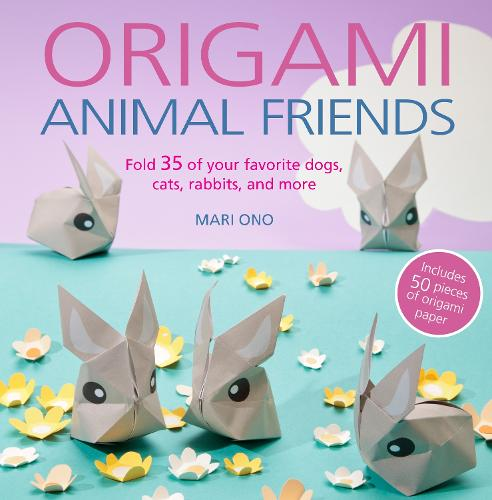 Origami Animal Friends: Fold 35 of Your Favorite Dogs, Cats, Rabbits, and More (Paperback)