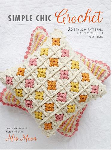 Simple Chic Crochet: 35 Stylish Patterns to Crochet in No Time (Paperback)