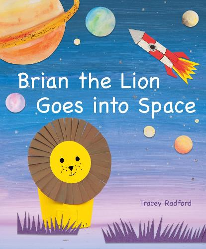 Brian the Lion Goes into Space (Hardback)