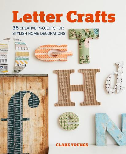 Letter Crafts: 35 Creative Projects for Stylish Home Decorations (Paperback)