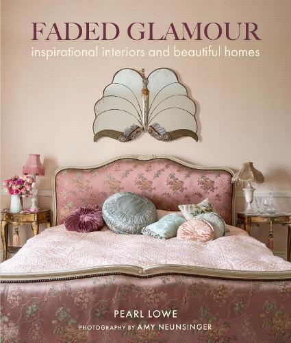 Faded Glamour: Inspirational Interiors and Beautiful Homes (Hardback)