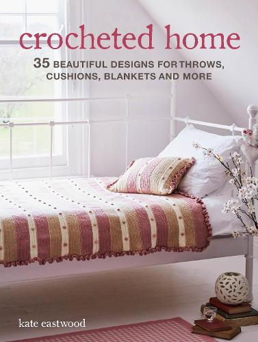 Crocheted Home: 35 Beautiful Designs for Throws, Cushions, Blankets and More (Paperback)