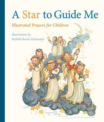 A Star to Guide Me: Illustrated Prayers for Children (Hardback)