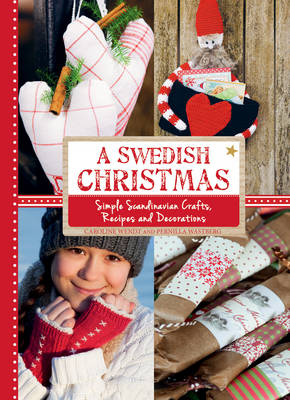 A Swedish Christmas: Simple Scandinavian Crafts, Recipes and Decorations (Hardback)