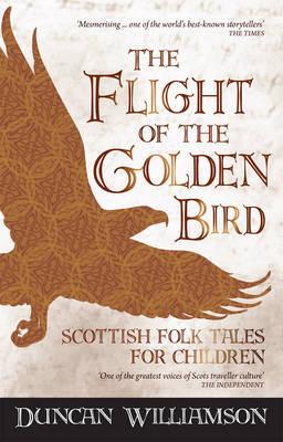 The Flight of the Golden Bird: Scottish Folk Tales for Children - Kelpies (Paperback)