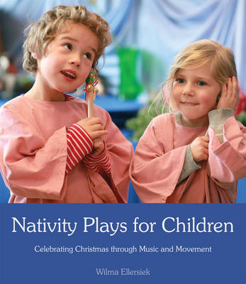 Nativity Plays for Children: Celebrating Christmas through Movement and Music (Paperback)