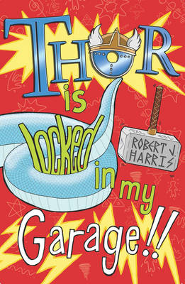 Thor Is Locked In My Garage! - Kelpies 2 (Paperback)