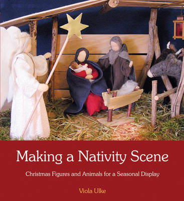 Making a Nativity Scene: Christmas Figures and Animals for a Seasonal Display (Paperback)
