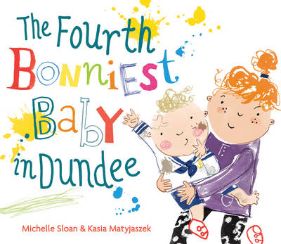The Fourth Bonniest Baby in Dundee - Picture Kelpies (Paperback)