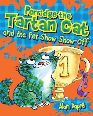 Porridge the Tartan Cat and the Pet Show Show-Off - Young Kelpies 6 (Paperback)