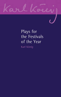 Plays for the Festivals of the Year - Karl Koenig Archive 17 (Paperback)