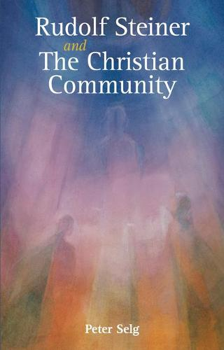 Rudolf Steiner and The Christian Community (Paperback)