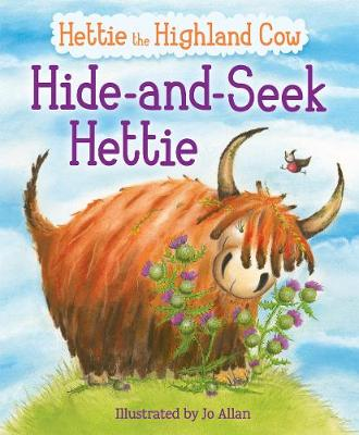 Hide-and-Seek Hettie: The Highland Cow Who Can't Hide! - Picture Kelpies (Paperback)
