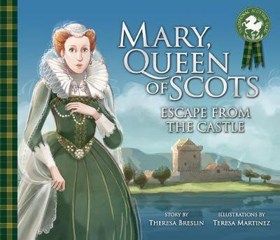 Mary, Queen of Scots: Escape from Lochleven Castle - Picture Kelpies: Traditional Scottish Tales (Paperback)