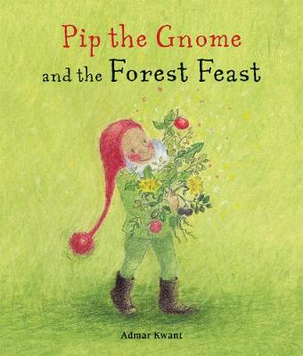 Pip the Gnome and the Forest Feast - Pip the Gnome (Board book)