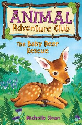 The Baby Deer Rescue (Animal Adventure Club 1) - Young Kelpies 1 (Paperback)