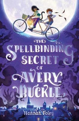 The Spellbinding Secret of Avery Buckle - Kelpies (Paperback)