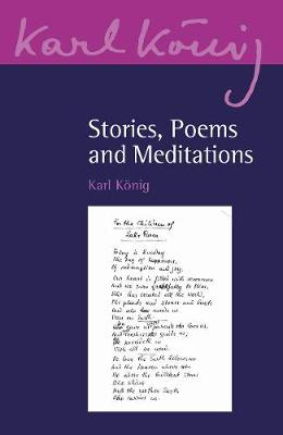 Stories, Poems and Meditations - Karl Koenig Archive 19 (Paperback)